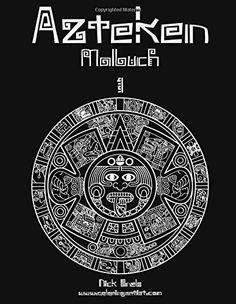 Azteken Malbuch 1 von Nick Snels http://www.amazon.de/dp/1512248002/ref=cm_sw_r_pi_dp_kPZGvb16VEQHE