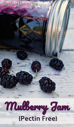 Mulberry Jam {Pectin Free} Canning recipe