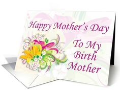 Mother's Day to my Birth Mother card