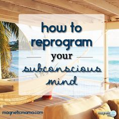 reprogram your subconscious mind