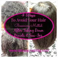 4 ways to avoid your hair becoming matted after taking down braids and sew-ins. (www.latoyajonesblog.com)