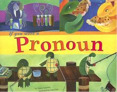 'If you were a pronoun' picture book with colorful examples of pronouns with an animal theme #grammar #ela