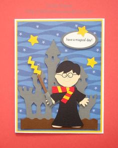 have a magical day - Harry Potter Boy Cards, Kids Cards, Cute Cards, Harry Potter Cards, Harry Potter Bday, Paper Punch Art, Punch Art Cards, Paper Art, Card Making For Kids