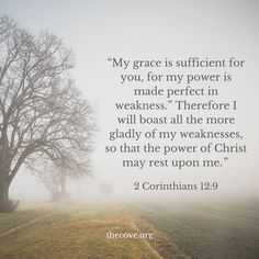 """My grace is sufficient for you, for my power is made perfect in weakness.""  #BibleVerse #Encouragement"
