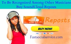 To Be Recognized Among Other Musicians Buy SoundCloud Reposts