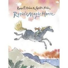Rosie's Magic Horse (Children's book, 2012) | russellhoban.org