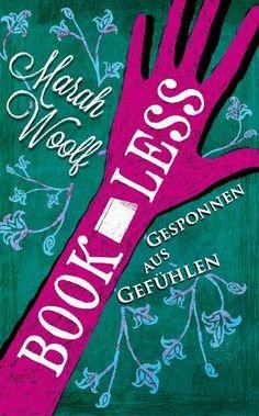 BookLess.Gesponnen aus Gefühlen (BookLessSaga Teil 2) von Marah Woolf, http://www.amazon.de/dp/B00HARGYHY/ref=cm_sw_r_pi_dp_fH0-ub199HNVH