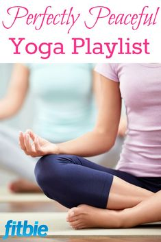"""The ultimate yoga playlist that'll help you find your zen. All together, now: """"Ommmm ..."""" 