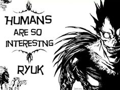 At first, Ryuk is very creepy, but as you get used to him more, he's actually kind of adorable.