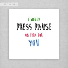 I would press pause on FIFA for you.    WHATS IT MADE FROM?    - Blank inside - Card dimensions: 149 x 149mm - Printed on 350gsm high quality