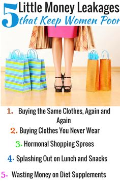 Little Money Leakages that Keep Women Poor  Which of these money-wasting activities are you guilty of? We have identified a few items that constantly leave women out of pocket.