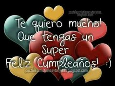 Súper feliz cumple Happy Birthday Wishes Cake, Happy Brithday, Happy Birthday Celebration, Happy Birthday Messages, Happy Birthday Quotes, Birthday Greetings, Happy Birthday In Spanish, Happy Birthday Pictures, Mother Day Wishes