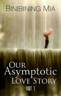 Our Asymptotic Love Story (Published by Bookware Publishing) Wattpad Book Covers, Wattpad Books, Wattpad Stories, I Love You, My Love, Love Story, Historical Fiction, Te Amo, Je T'aime