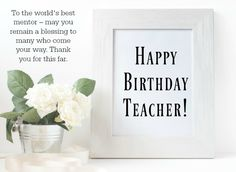 Birthday wishes for teacher: You can plan a birthday surprise for your teacher to show how grateful you are for their effort. A card or message is also a beautiful way to express your appreciation for your teacher or former teacher. Happy Birthday Teacher Wishes, Teacher Birthday, Birthday Text, Happy Teachers Day, Happy Birthday Funny, Happy Birthday Messages, Happy Birthday Images, Message For Teacher, Funny Wishes