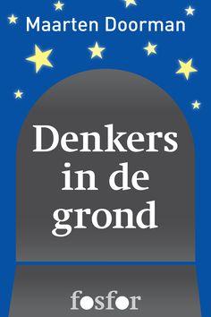 Denkers in de grond - een homerun langs veertig graven van Maarten Doorman http://www.uitgeverij-fosfor.nl/boek/denkers-in-de-grond