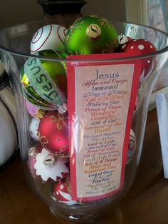Names of Jesus on 25 balls. {hang one each day of advent}  -used this list to make a master list of names of Jesus then narrowed down to 25 for our family that was appropriate for our kids ages