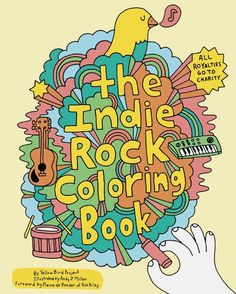 The Indie Rock Coloring Book | 35 Coloring Books For People Of All Ages... I have this! The only downside is that it's too cool to actually color. For serious. #indierock #rilokiley