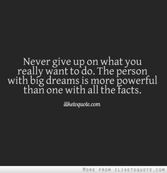 never give up on what you really want to do - Google Search