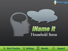 iName It App ($14.99) helps ELLs learn the names of household items and provides a sentence stem to use the name of the item in a sentence.