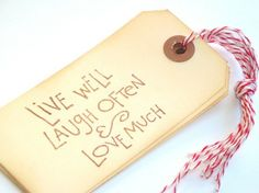 Live well, laugh often and love much