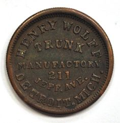 1863 CWT MI Detroit Henry Wolff Rarity 8 - Civil War Token Store Card. Available now at Finger Lakes Numismatics. Visit our store or contact us at (315) 308-6943 or email us at coins.fln@gmail.com
