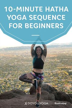 New to yoga and don't know how to start your yoga practice? Try this 10-Minute Hatha Yoga Sequence for Beginners | DOYOUYOGA.com | #yoga