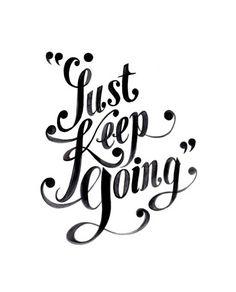 Keep going//