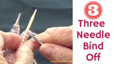 3 Needle Bind Off Knitting - Seamless Bind-Off Knitting With Three Needles - New Videos Bind Off Knitting, Knitting Basics, Knitting Videos, Easy Knitting, Knitting Yarn, Knitting Projects, Knitting Patterns, Crochet Tools, Knit Crochet