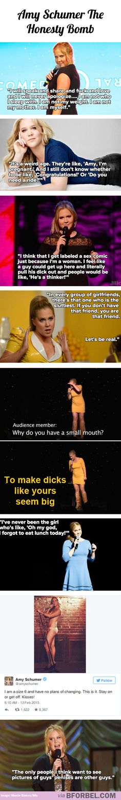 Amy Schumer the honesty bomb... hilarious and honest, love her!
