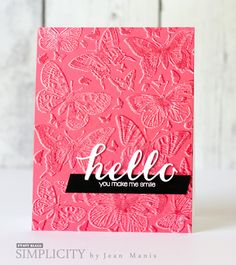 handmade greeting card from  JeanPBSimplicityApril2016 .... butterfly embossing folde with tone on tone shightling ... die cut hello on top of sentiment strip ...