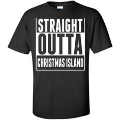 Straight Outta Christmas Island. Product Description We use high quality and Eco-friendly material and Inks! We promise that our Prints will not Fade, Crack or Peel in the wash.The Ink will last As Long As the Garment. We do not use cheap quality Shirts like other Sellers, our Shirts are of high Quality and super Soft, perfect fit for summer or winter dress.Orders are printed and shipped between 3-5 days.We use USPS/UPS to ship the order.You can expect your package to arrive...