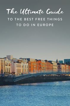 Here's your official guide to the best free activities in every major European city.
