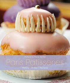 'Paris Patisseries' from Flammarion_The book features twenty of Paris's most highly regarded pastry chefs showing off their artful creations and sharing twenty-five signature recipes._It's a superb depiction of the top patissiers and their sugar-infused treats._ I go to Paris to conduct interviews and to continue ongoing research—and that is my focus. But the book reminds me that I am also rather passionate about certain pastries, special flavors of macaroons, and talented patissiers.