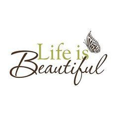 WallPops Life Is Beautiful Wall Decal, Brown/Green ($14) ❤ liked on Polyvore featuring home, home decor, wall art, text, words, backgrounds, print, quotes, article and filler