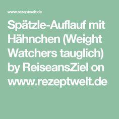 Spätzle-Auflauf mit Hähnchen (Weight Watchers tauglich) by ReiseansZiel on www.rezeptwelt.de