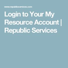 Login to Your My Resource Account   Republic Services