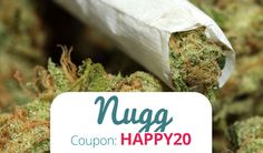 Nugg Promo Code: Use coupon code HAPPY20 for $20 off speed weed delivery service