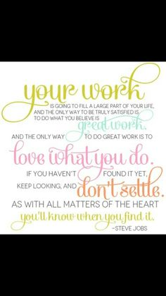 Love what you do and do what you love!