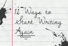 12 Ways to Start Writing Again