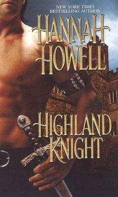 Highland Knight Can read Hannah Howell books over and over!