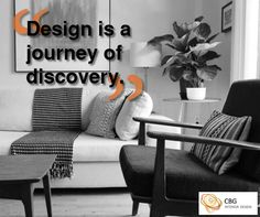 """""""Design is a journey of discovery""""."""