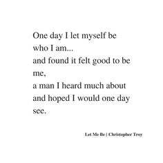 Let Me Be | thechristophertroystories.com