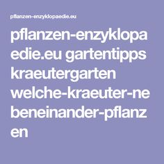 pflanzen-enzyklopaedie.eu gartentipps kraeutergarten welche-kraeuter-nebeneinander-pflanzen