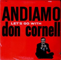 Don Cornell – Andiamo = Let's Go With Don Cornell Label: Birchmount – BM 730 Format: Vinyl, LP, Album, Reissue, Stereo Country: Canada Released: 1974 Genre: Pop Lp Album, Letting Go, Label, Canada, Let It Be, Pop, Country, Popular, Pop Music