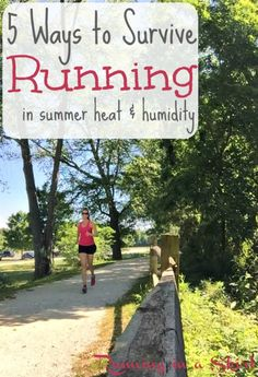 5 Ways to Survive Running in Summer Heat & Humidity. A meteorologist perspective on safely and comfortably running in hot weather. Great running in heat tips to get miles in during the hot months.