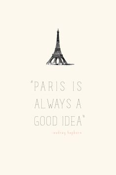 "iPhone wallpaper from Miss Blaser :: ""Paris is always a good idea"" - Audrey Hepburn (in Sabrina)"