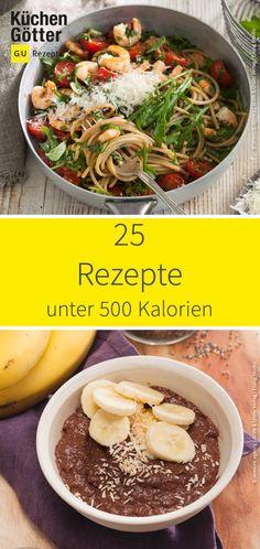 einfache rezepte unter 500 kalorien