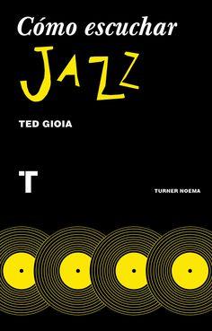 Libro sugerido el 30 de abril del 2018, Día Internacional del Jazz.