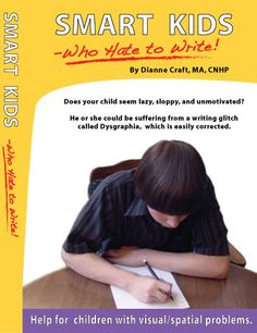 Smart Kids Who Hate To Write - Dianne Craft MA, CNHP Store