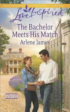 The Bachelor Meets His Match (Chatam House) By Arlene James. Click on the link to find out more information about this Book! #Books #Library #NewReleases #JerseyvillePublicLibrary #Goodreads